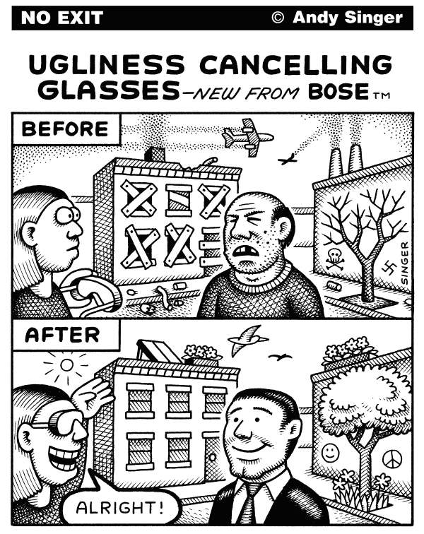 Andy Singer - Politicalcartoons.com - Ugliness Cancelling Glasses - English - ugly,ugliness,hideous,gross,foreclose,foreclosed,foreclosure,buildings,home,homes,trash,garbage,waste,graffiti,smog,air,pollution,carbon,airplane,airplanes,planes,climate,change,gas,gases,emissions,glasses,noise,canceling,cancelling,headphones,Bose