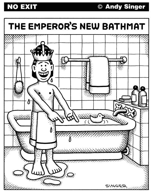 Andy Singer - Politicalcartoons.com - Emperors New Bathmat - English - emperor,emperors,empire,king,kings,queen,queens,monarchy,dictator,dictators,dictatorship,dictatorships,bath,baths,bathtub,bathtubs,bathmat,bathmats,mat,mats,bathroom,bathrooms,clothes,clothing,fashion,fashions,saying,sayings,rug,rugs