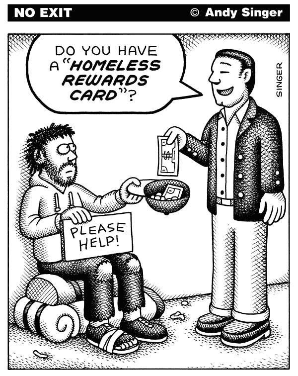 Andy Singer - Politicalcartoons.com - Homeless Rewards Program - English - home,homes,house,houses,foreclose,foreclosure,foreclosures,homeless,homelessness,panhandling,pan,handle,panhandler,panhandlers,handlers,reward,rewards,card,cards,retail,program,programs,marketing,marketers,business,businesses,discounts,promotions