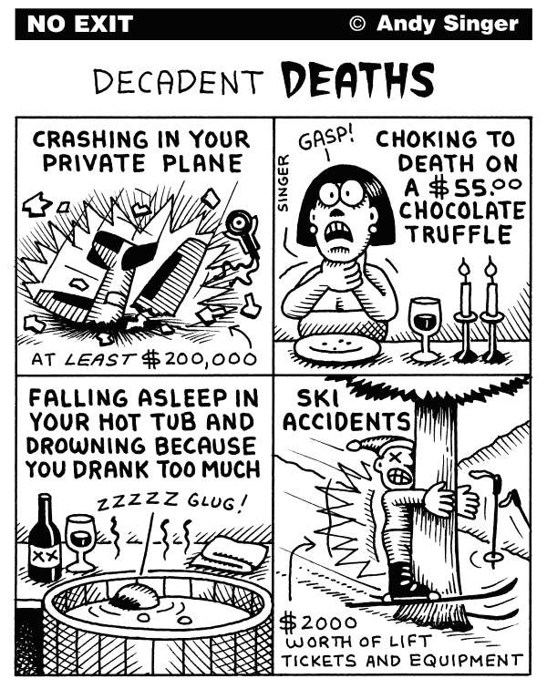 Andy Singer - Politicalcartoons.com - Decadent Deaths - English - decadent,decadence,wealth,opulence,opulent,wealthy,death,deaths,die,died,dying,dies,dead,private,aircraft,airplane,airplanes,plane,planes,chocolate,truffle,choke,chokes,choking,hot,tub,tubs,drowns,drowning,ski,skis,skiing,skiers,accident,accidents