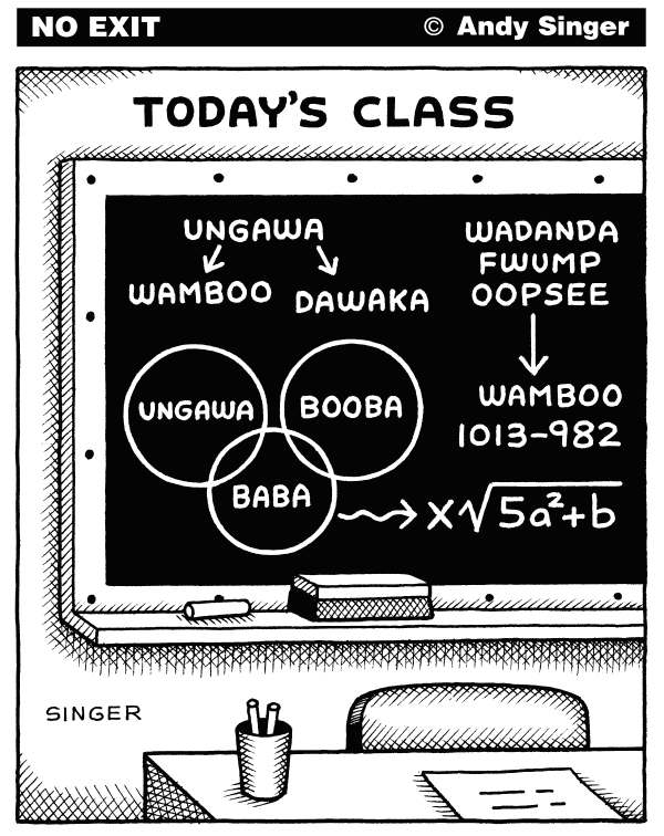 Andy Singer - Politicalcartoons.com - Todays Class - English - class,classes,classroom,classrooms,school,schools,university,universities,lecture,lectures,history,historical,archeology,archeological,sociology,sociological,math,mathematics,social,field,studies,study,histories,relationships,theories,chalkboard