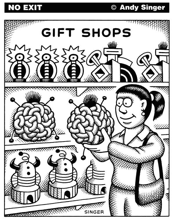 Andy Singer - Politicalcartoons.com - Gift Shops - English - gift,gifts,gifting,present,presents,stuff,thing,things,merchandise,industrial,manufactured,manufacturing,capitalism,consumer,consumers,consuming,consumption,shop,shops,shopping,shopper,shoppers,art,arts,crafts,craft,object,objects,buyer,buyers