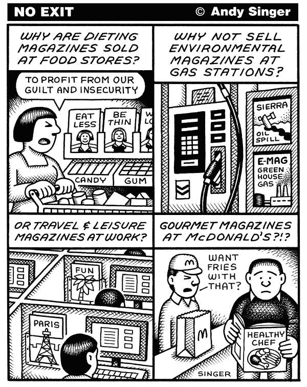 Supermarket Magazines © Andy Singer,Politicalcartoons.com,diet,diets,dieting,obesity,fat,weight,loss,health,beauty,environment,environmental,greenhouse,gas,gases,climate,change,global,warming,oil,spill,spills,travel,leisure,gourmet,magazine,magazines,publications,guilt,marketing,McDonalds,fast,food
