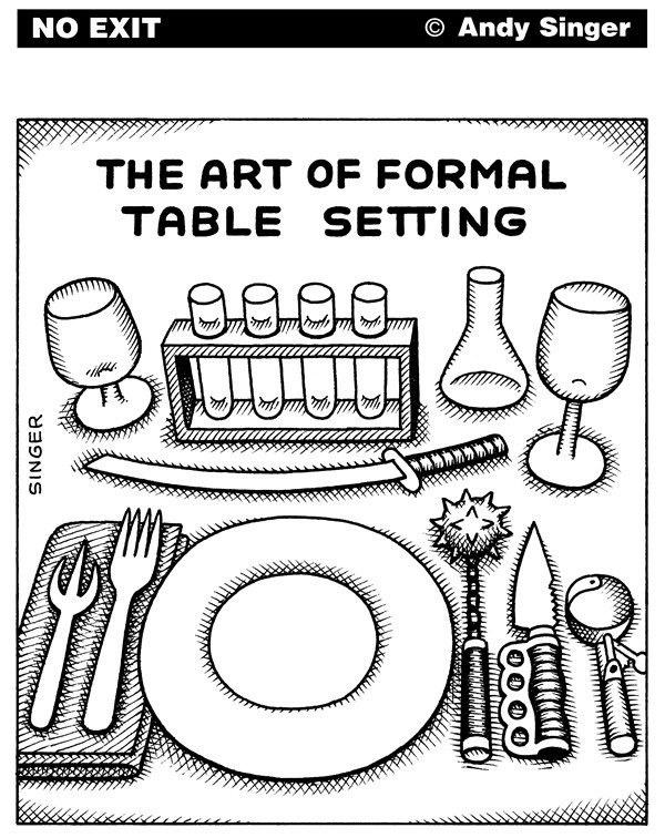 Andy Singer - Politicalcartoons.com - Art of Formal Table Setting - English - art,arts,artists,food,foods,eat,eats,eating,dine,diner,diners,dining,meals,restaurant,restaurants,cuisine,fork,forks,spoon,spoons,knives,knife,swords,glass,glasses,test,tubes,ice,cream,scoop,scoops,table,tables,set,sets,setting,formality,formal