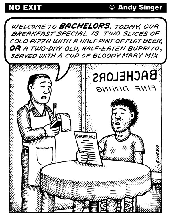 Bachelors Fine Dining © Andy Singer,Politicalcartoons.com,bachelor,bachelors,bachelors,bachelors,dining,dine,dines,diner,diners,eat,eats,eaters,food,foods,restaurant,restaurants,cafe,cafes,cuisine,cuisines,men,guys,guy,cooking,cook,waiter,waiters,cold,pizza,flat,beer,beers,burrito,burritos,cooks,Health