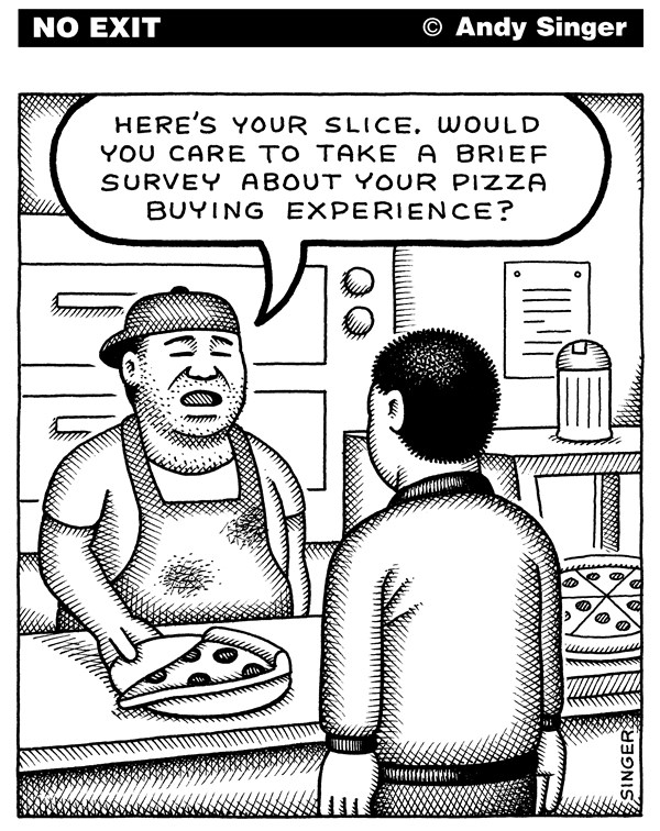 Pizza Buying Survey © Andy Singer,Politicalcartoons.com,survey,surveys,customer,customers,feedback,form,forms,question,questions,business,businesses,management,manage,manages,consulting,consultants,marketing,marketers,advertising,telemarketing,telemarketer,telemarketers,advertisers,poll,polls,polling