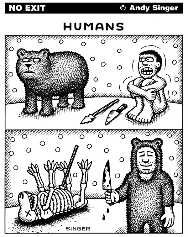 Humans © Andy Singer,Politicalcartoons.com,human,humans,humanity,primitive,man,men,people,behavior,behaviors,anthropology,cavemen,caveman,animal,animals,skin,skins,bear,bears,clever,cleverness,ingenuity,evolution,evolve,intelligence,discovery,discoveries,brutality,kill,kills,hunts,hunting