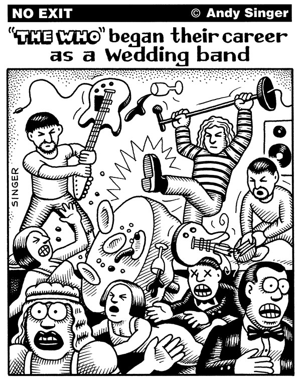 The Who Started as Wedding Band © Andy Singer,Politicalcartoons.com,music,musicians,musician,musical,band,bands,group,groups,rock,the,who,Roger,Daltrey,Daltry,Pete,Townshend,Townsend,Keith,Moon,wedding,weddings,marriage,marriages,reception,receptions,John,Entwistle,party,parties,bride,brides,groom,grooms