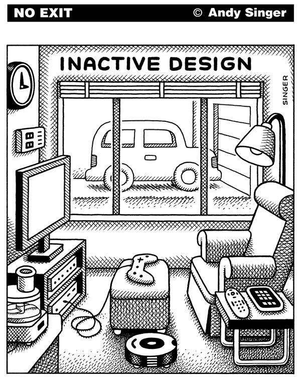 Andy Singer - Politicalcartoons.com - Inactive Design - English - active,inactive,activity,inactivity,lazy,laziness,exercise,fitness,obesity,health,healthcare,fat,weight,diet,dieting,gym,gyms,workouts,design,designs,designers,programmable,thermostats,roomba,Roomba,video,game,games,car,cars,remote,remotes,ottoman,TV