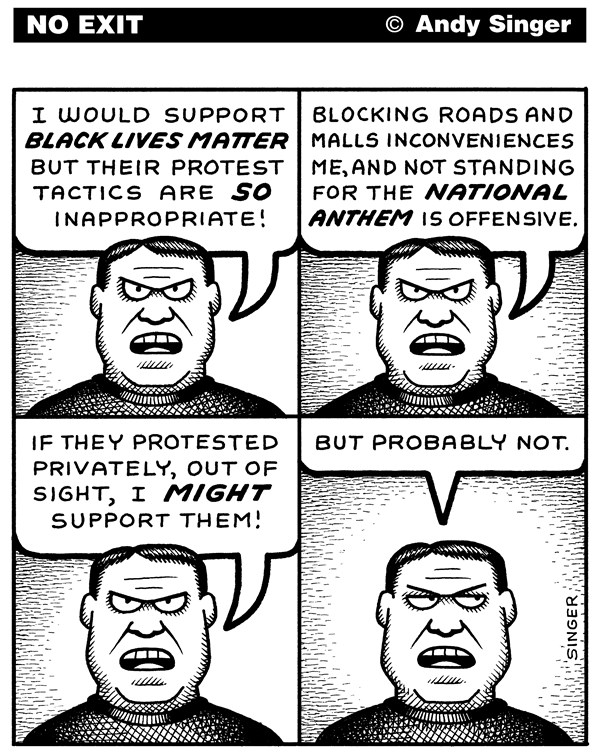 Andy Singer - Politicalcartoons.com - Black Lives Matter Protest Reactions - English - black,blacks,African,American,Americans,life,lives,matter,protest,protests,police,cop,cops,law,enforcement,officer,officers,shooting,shootings,killings,race,races,racism,racist,racists,Colin,Kaepernick,sport,sports,football,national,anthem,star,spangled