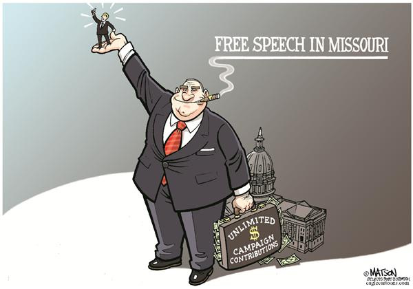 RJ Matson - The St. Louis Post Dispatch - Local MO-Free Speech-COLOR - English - Free Speech, Missouri, Campaign, Finance, Unlimited, Contributions