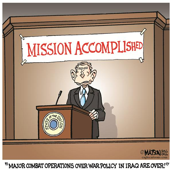 RJ Matson - Roll Call - State Of The Mission Accomplished-COLOR - English - State, Of, The, Union, President, George, W, Bush, Iraq, Congress, Major, Combat, Operations, Policy, Strategy, Victory, Surge, Way, Forward