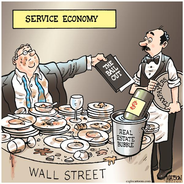 Service Economy © RJ Matson,Roll Call,Service Economy, Wall Street, Bail Out, Taxpayers, Mortgage Mess, Financial Meltdown, Economy