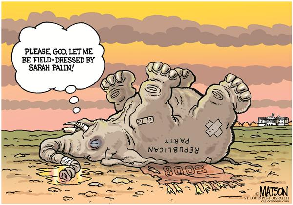 G O P  Dying Wish © RJ Matson,The St. Louis Post Dispatch,Dying Wish, Republican Party, Republicans, Campaign 2008, 2008 Congressional Elections, Elephant, Field-Dressed, Sårah Palin
