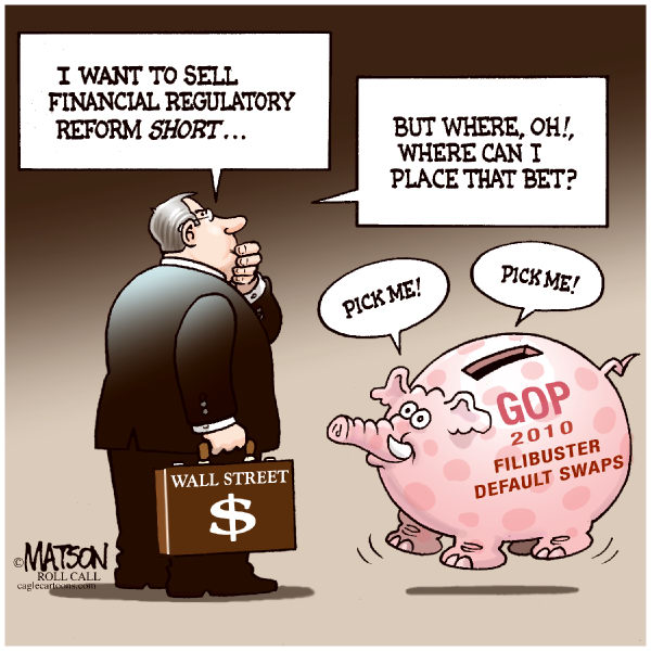 Shorting Reform © RJ Matson,Roll Call,Shorting Reform, Financial Regulatory Reform, Congress, Wall Street, GOP, Republicans, Republican Party, Filibuster, Filibuster Default Swaps