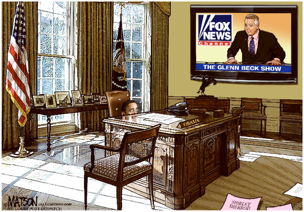 RJ Matson - The St. Louis Post Dispatch - White House Fears FOX News-COLOR - English - White House Fears FOX News, Glenn Beck, President Obama, Shirley Sherrod, FOX News Channel