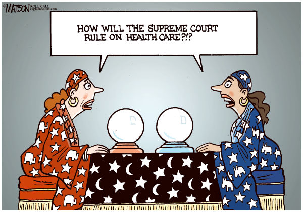 RJ Matson - Roll Call - Impossible to Predict the Supreme Court Health Care Ruling-COLOR - English - Impossible to Predict the Supreme Court Health Care Ruling,Supreme Court,Affordable Care Act,Individual Mandate,Obamacare