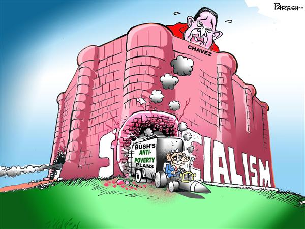 Paresh Nath - The National Herald, India - Bush and Chavez's Socialism - English - Bush, Hugo Chavez, Venezuela, Socialism, anti-poverty plan, Latin America, trade, economy