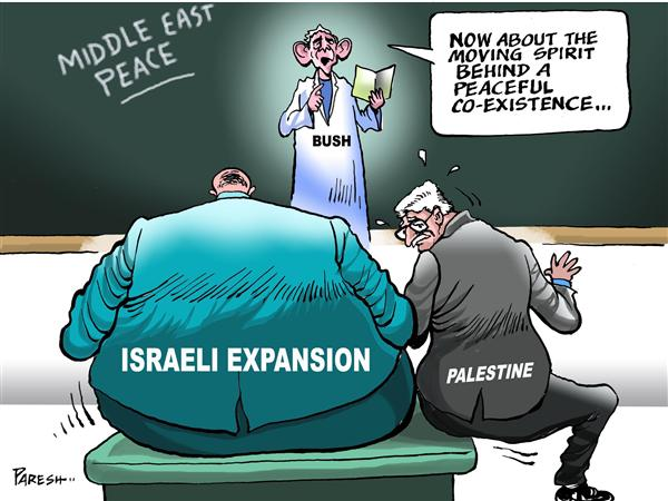 Paresh Nath - The National Herald, India - Bush and MidEast peace - English - Bush,Olmert,Abbas,Israel,expansion,settlement,Palestine,MidEast peace,co-existence