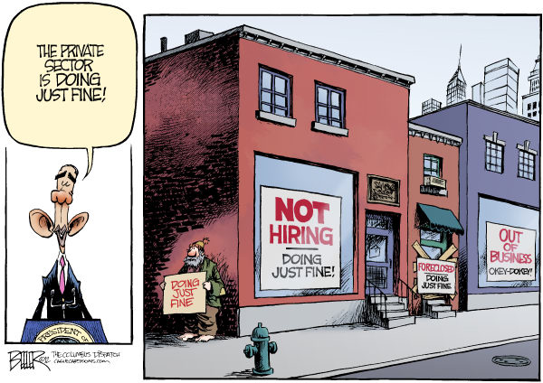 Nate Beeler - The Columbus Dispatch - Doing Just Fine COLOR - English - barack obama, economy, private, sector, doing, just, fine, unemployment, jobs, business, foreclosures, politics