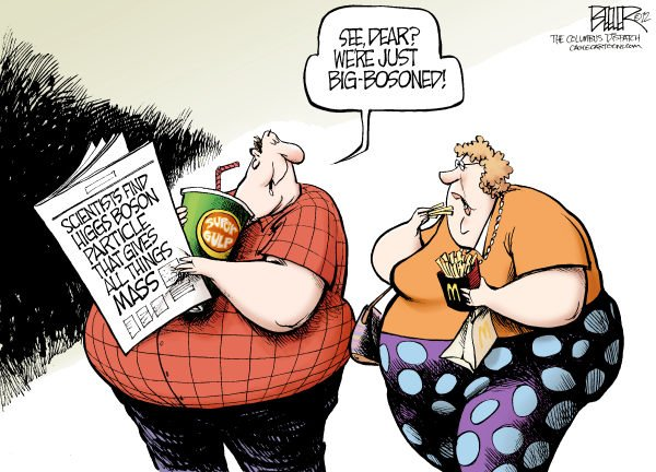 Nate Beeler - The Columbus Dispatch - Quantum Physiques COLOR - English - higgs, boson, physics, science, mass, scientists, obesity, health, fat, god, particle, discover, cern