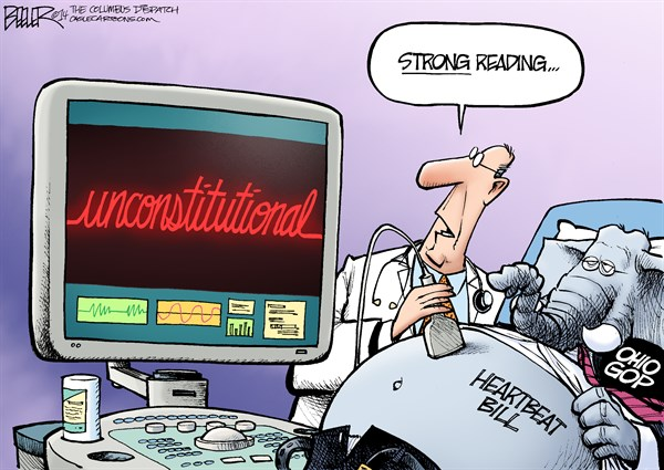 LOCAL OH   Heartbeat Bill © Nate Beeler,The Columbus Dispatch,ohio, heartbeat, bill, abortion, fetus, fetal, gop, republicans, statehouse, legislature, unconstitutional, life, choice, sonogram, health, conservative, religious right, politics