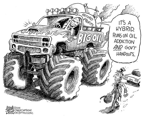 Adam Zyglis - The Buffalo News - Big Oil Profits - English - big oil, oil, executives, industry, hybrid, addiction, government, handout, tax break, subsidy, congress, hearings, economy, recession, profits, record, billions, gas, prices, gasoline