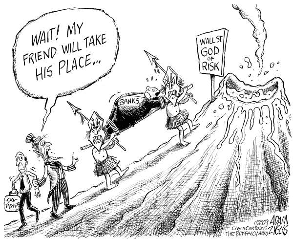 Adam Zyglis - The Buffalo News - Wall Street Sacrifice - English - banks, obama, president, congress, government, taxpayer, risk, wall street, recession, bailout, volcano, economy