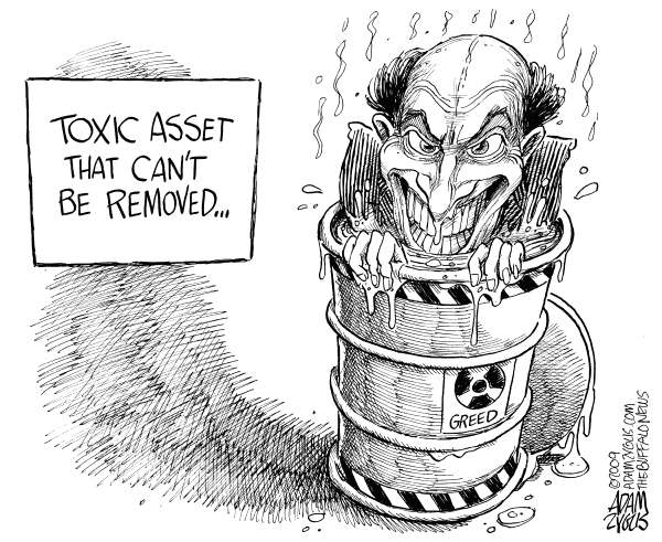 Adam Zyglis - The Buffalo News - Toxic Assets - English - wall street, toxic assets, greed, corporate, recession, subprime, housing, mortgage, crisis, crash, credit, crunch, bailout, tarp, obama, treasury, debt, rescue
