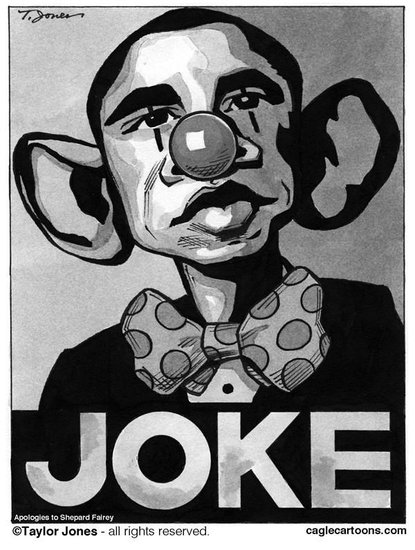Taylor Jones - Politicalcartoons.com - Obamaclown - English - barack,obamahope,poster,joke,obamacare,NSA,leaks,incompetence,mismanagement