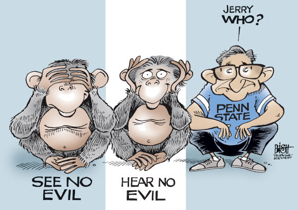 Randy Bish - Pittsburgh Tribune-Review - SPOKE OF NO EVIL, COLOR - English - PENN STATE, ABUSE, SANDUSKY, SPANIER, PATERNO, CURLEY, SCHULTZ, MOLEST, FOOTBALL, VICTIM, BOYS