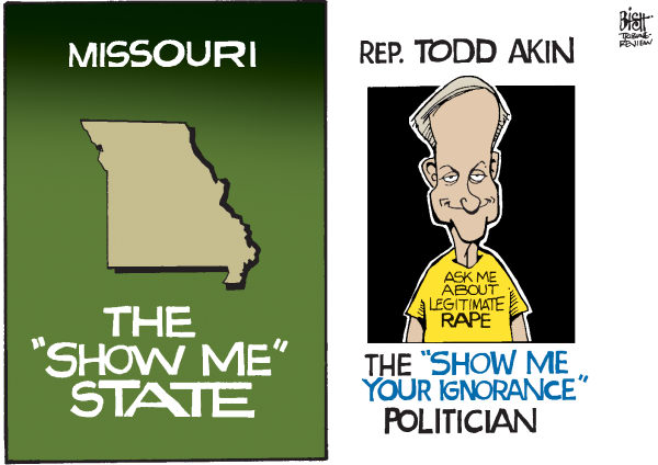 Randy Bish - Pittsburgh Tribune-Review - SHOW ME IGNORANCE, COLOR - English - TODD AKIN, MISSOURI, RAPE