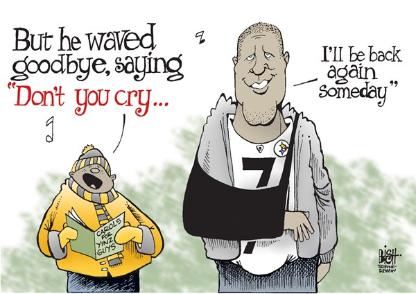 123026 600 LOCAL  WAITING FOR ROETHLISBERGER TO RETURN cartoons
