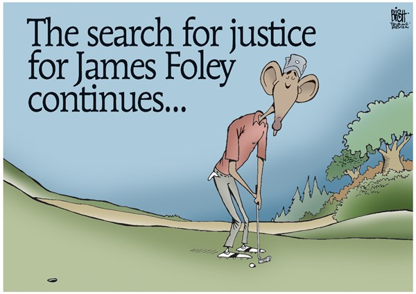 JUSTICE FOR FOLEY © Randy Bish,Pittsburgh Tribune-Review,JAMES FOLEY, ISIS, KILLED, BEHEADED, TERRORIST, IRAQ, OBAMA, GOLF