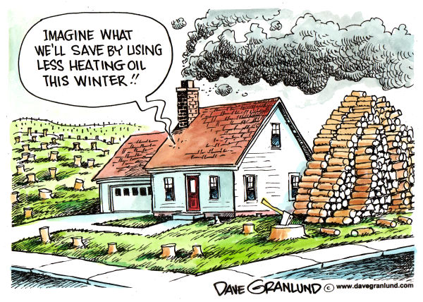 Dave Granlund - Politicalcartoons.com - Alternative home heating - English - Home heating, oil heating, oil heat, wood stoves, cord wood, heating costs, alternative fuel