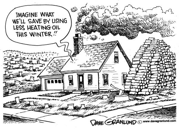 Dave Granlund - Politicalcartoons.com - Alternative home heating - English - home heating, oil heat, wood stoves, wood fuel, cord wood, alternative fuels,