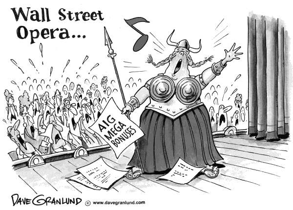 Dave Granlund - Politicalcartoons.com - The Fat Lady Sings on Wall St - English - Fat lady sings, wall street, bonuses, executive bonuses, greed , corporate greed, AIG,
