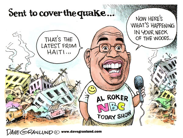 Dave Granlund - Politicalcartoons.com - NBC and Haiti quake coverage - English - Haiti, haiti earthquake, NBC, al roker, roker, NBC today show, media, disaster, US relief, weather, networks, TV, devastation, aftershocks, casualties, quake dead, destruction, natural disaster