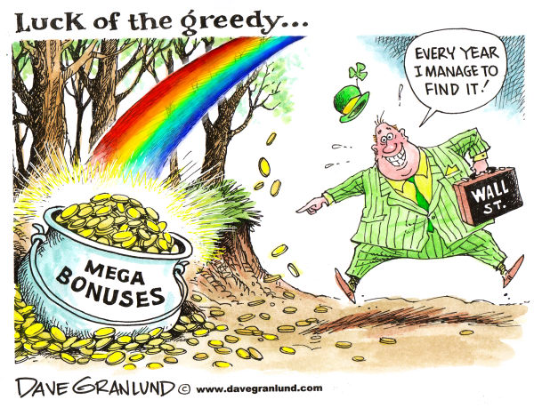 Dave Granlund - Politicalcartoons.com - Wall Street pot of gold - English - 		wall street,banking,finance,money,bonuses,bonus,greed,greedy,billions,wall st,ceos,ceos,investments,corporate executives,stocks,stockbrokers,st patrick's day, st paddy's day. shamrock, green, irish, pot o gold,