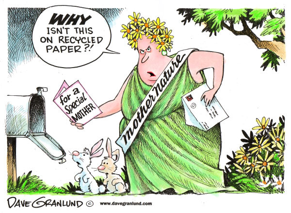 Dave Granlund - Politicalcartoons.com - Mother's Day and Mother Nature - English - 		Mothers day,mother nature,go green,carbon footprint,recycling,reuse,environment,earth,clean environment,natural resources,paper,paper free,mothers,mom,moms,family,matriarch