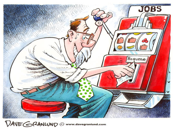 Job applicant © Dave Granlund,Politicalcartoons.com,Jobs, resume, applicants, job hunt, job search, jobless, unemployed, unemployment, out of work, workers, new job, fired, layoffs, laid off, employers, job search, job market, gambling, gamble, slot machine