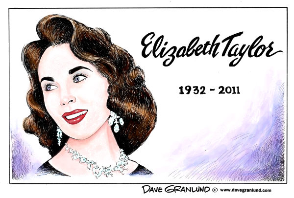 Dave Granlund - Politicalcartoons.com - Elizabeth Taylor tribute - English - Liz taylor, Whos affraid of Virginia woolf, Movie Star, Hollywood, obituary, death, oscar winner