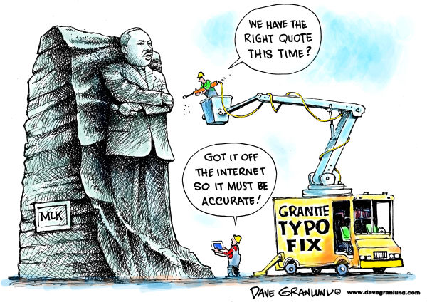 MLK statue typo fix © Dave Granlund,Politicalcartoons.com,Martin Luther King Jr, MLK, statue, DC, granite, MLK quote, typo, wrong quote, sculpture, minorities, civil rights, MLK birthday, MLK holiday