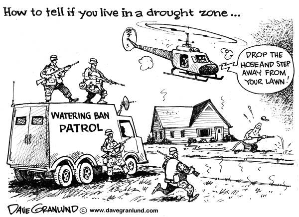 Dave Granlund - Politicalcartoons.com - Drought zone restrictions - English - Drought, dry weather, watering bans, enforcement, water ban, rationed water, h2o, weather, farmers, crops, lawns, hoses, irrigation, lakes, rivers, water table, low water, fines penalty, penalties