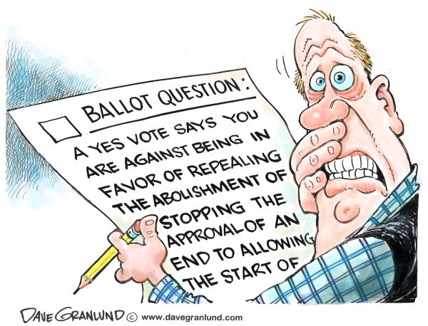 Dave Granlund - Politicalcartoons.com - Ballot questions - English - Ballot questions, confusion, wording, confusing, voters, elections, 2012, laws, voting, ballot box, politics