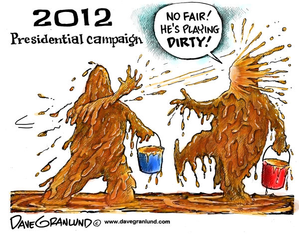 Dave Granlund - Politicalcartoons.com - Dirty 2012 campaign - English - romney, gop, dirty, mud, conservative, whining, whiner, dirt, nasty, rotten, campaign, Obama, Barack, anger, angry, attack ads, Dems, Democrats, liberals
