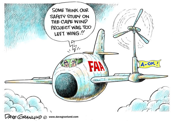 Dave Granlund - Politicalcartoons.com - FAA and Cape Wind project - English - 		FAA,safety,study,report,eind power,wind energy,wind turbines,wind farm,political,foes,green energy
