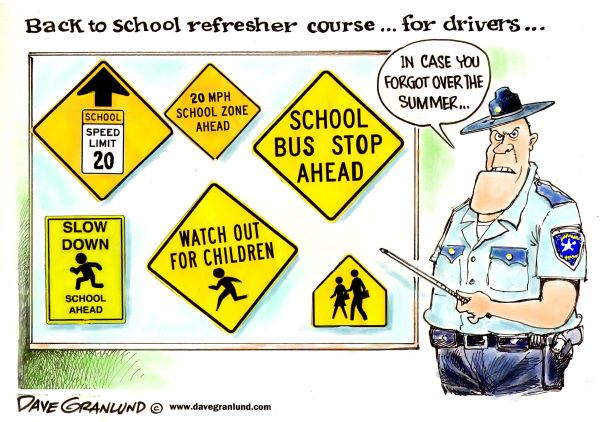 Dave Granlund - Politicalcartoons.com - Back to school safety - English - schools, students, drivers, caution, school safety, motorists, crosswalks, slow, stop, reduce speed, back to school, police, children, roads, return to school, vacation, school, public school,