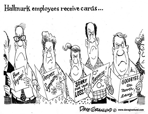 Dave Granlund - Politicalcartoons.com - Hallmark cuts jobs - English - Hallmark cards, cards, greeting cards, paper, paper cards, traditions, workers, employees, job loss, cuts, downsize, jobs, paperless,