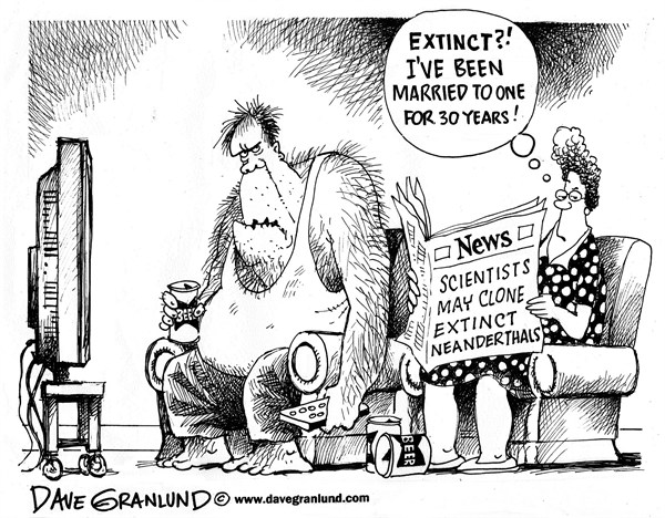 Dave Granlund - Politicalcartoons.com - Neanderthal cloning - English - Cloning, DNA, extinct species, Neanderthals, sub species, man, humans, create, clones, scientists, science, mankind